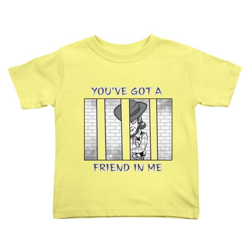 You've Got a Friend in Me Kids Toddler T-Shirt by MortimerAglet's Artist Shop