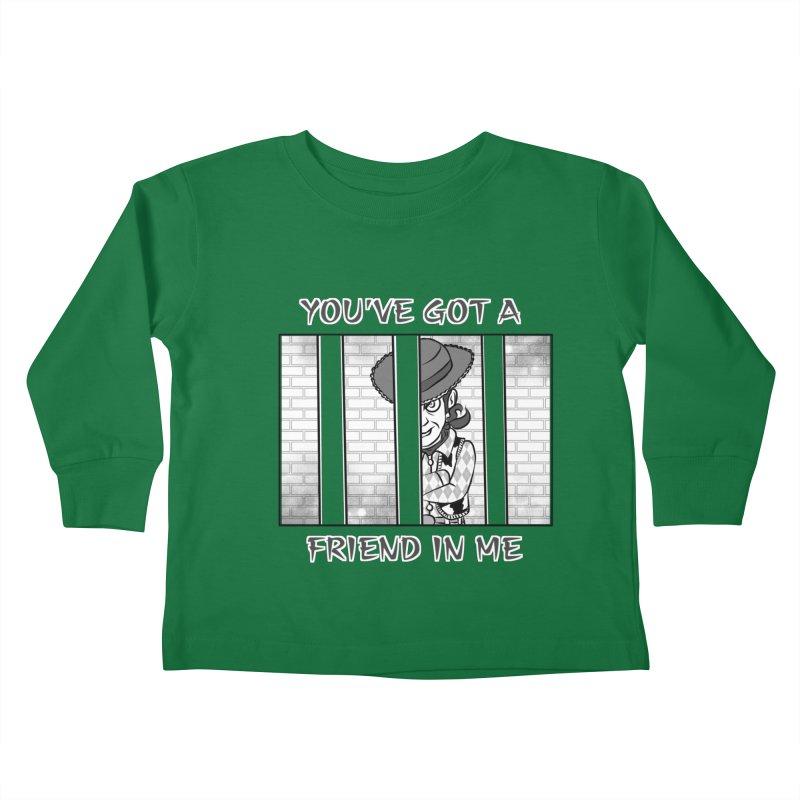 You've Got a Friend in Me Kids Toddler Longsleeve T-Shirt by MortimerAglet's Artist Shop
