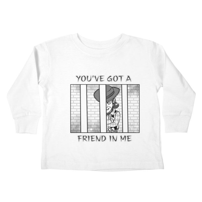 You've Got a Friend in Me Kids Toddler Longsleeve T-Shirt by MortimerAglet's Artist Shop