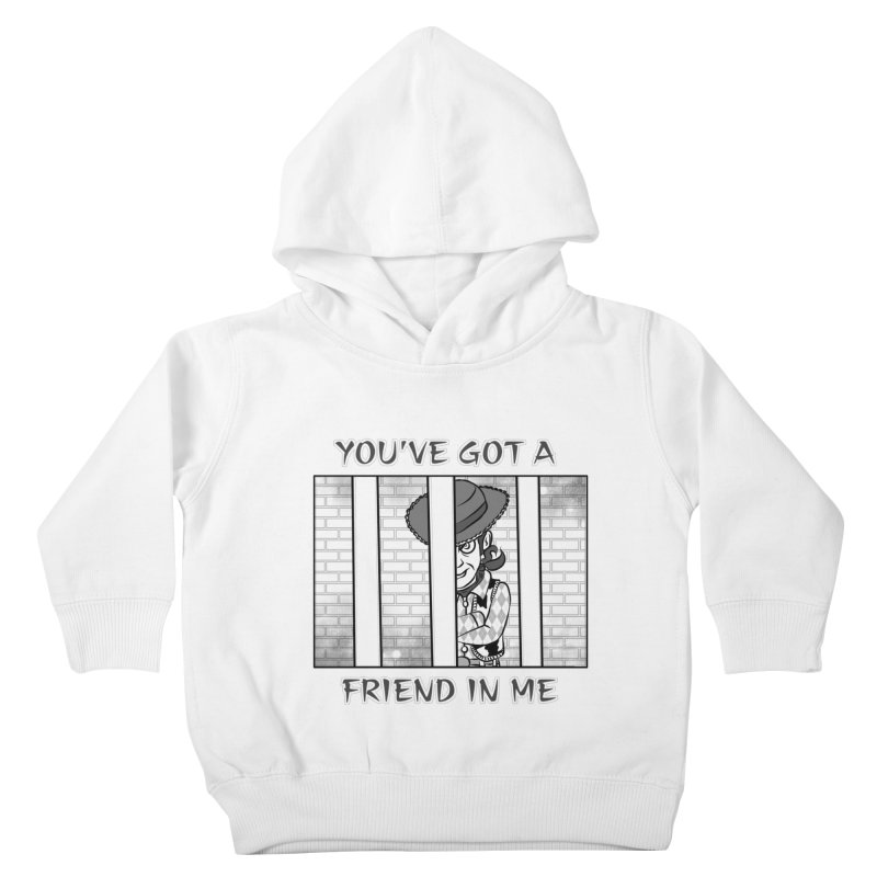 You've Got a Friend in Me Kids Toddler Pullover Hoody by MortimerAglet's Artist Shop