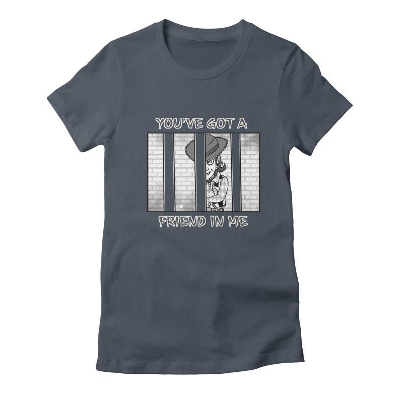 You've Got a Friend in Me Women's T-Shirt by MortimerAglet's Artist Shop