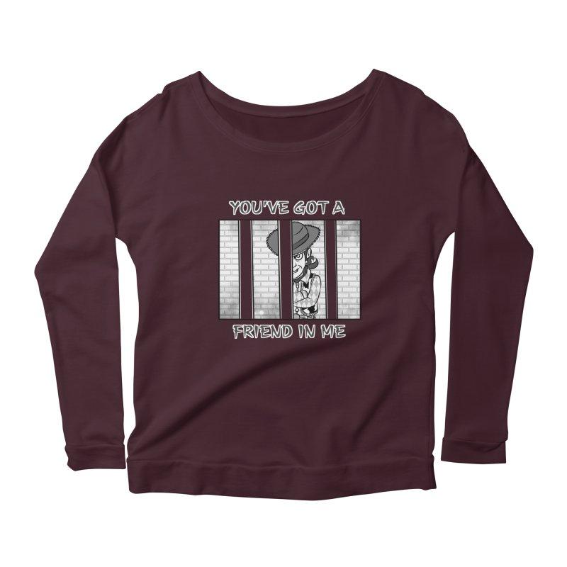You've Got a Friend in Me Women's Scoop Neck Longsleeve T-Shirt by MortimerAglet's Artist Shop