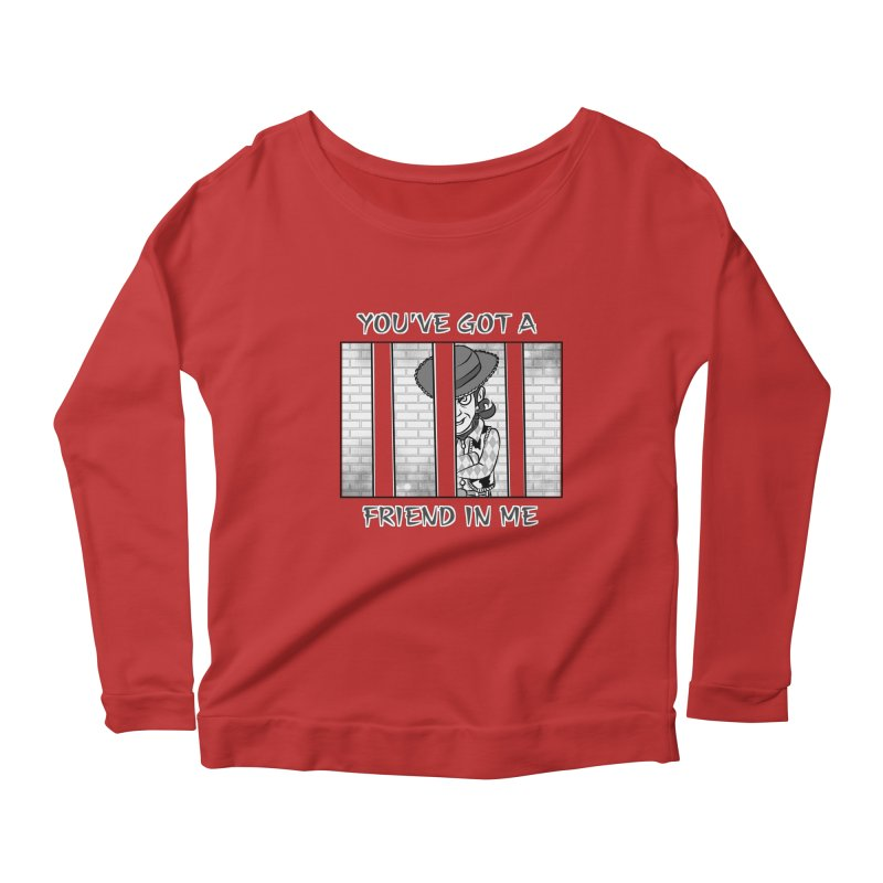 You've Got a Friend in Me Women's Scoop Neck Longsleeve T-Shirt by MortimerAglet's Artist Shop