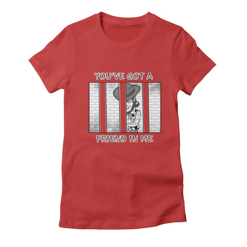You've Got a Friend in Me Women's Fitted T-Shirt by MortimerAglet's Artist Shop