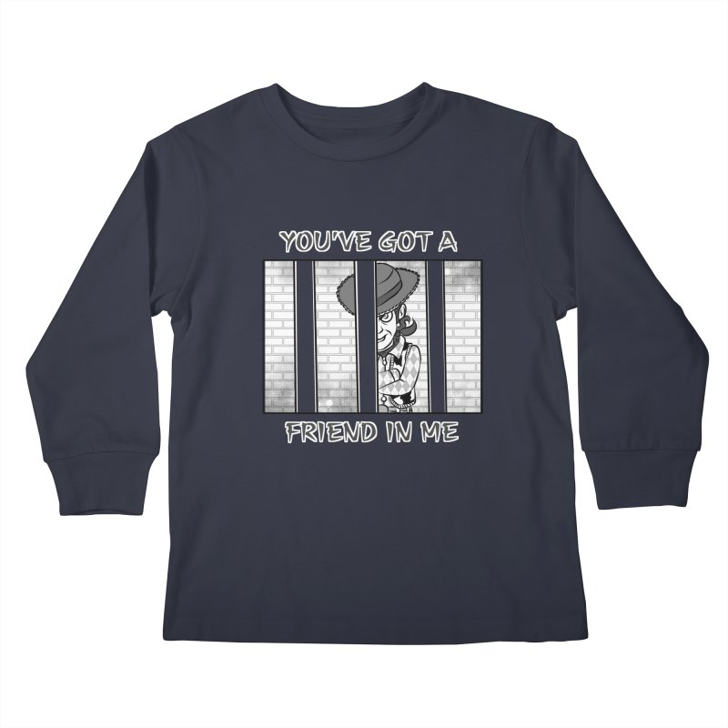 You've Got a Friend in Me Kids Longsleeve T-Shirt by MortimerAglet's Artist Shop