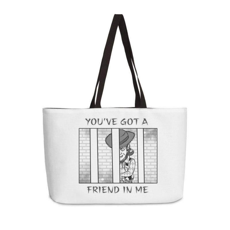 You've Got a Friend in Me Accessories Weekender Bag Bag by MortimerAglet's Artist Shop