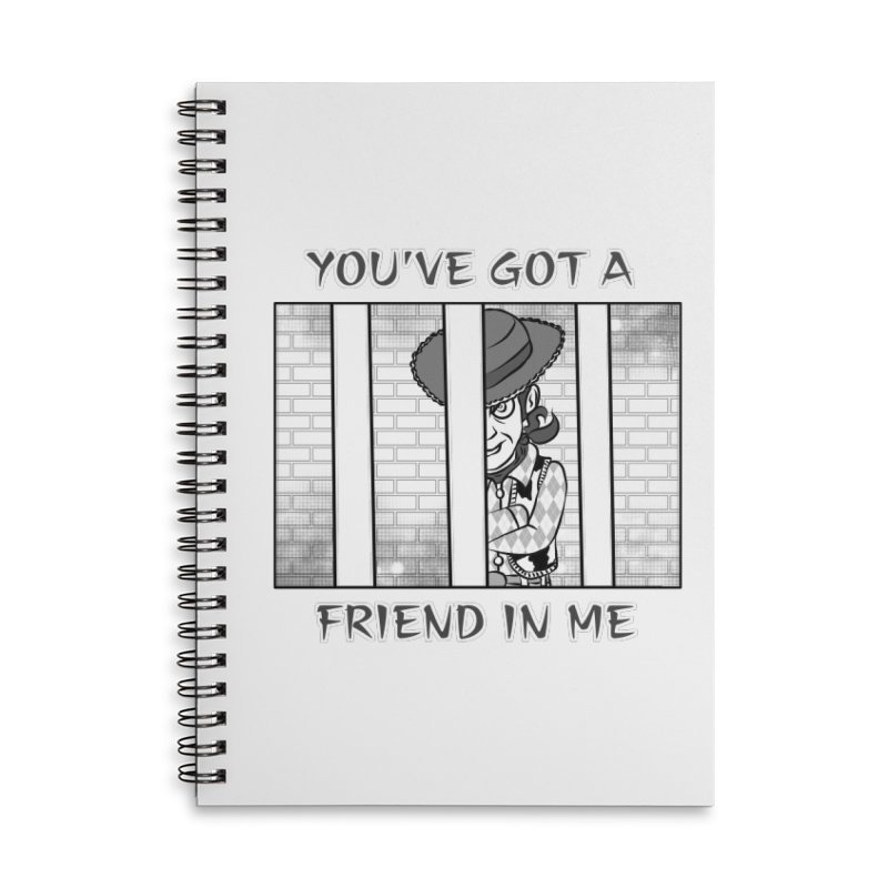 You've Got a Friend in Me Accessories Lined Spiral Notebook by MortimerAglet's Artist Shop