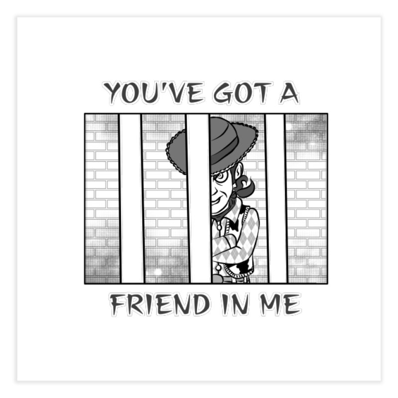 You've Got a Friend in Me Home Fine Art Print by MortimerAglet's Artist Shop