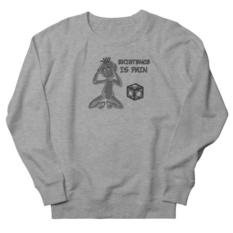 Existence is PAIN Women's French Terry Sweatshirt by MortimerAglet's Artist Shop