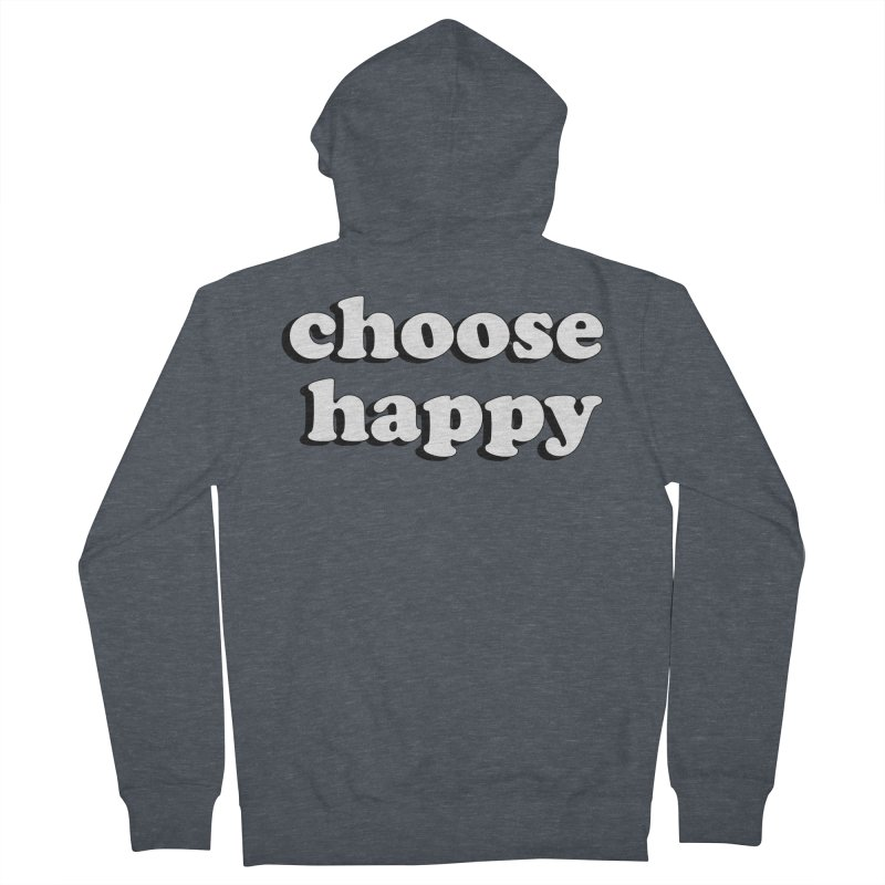 Choose Happy Women's French Terry Zip-Up Hoody by Mountain View Co