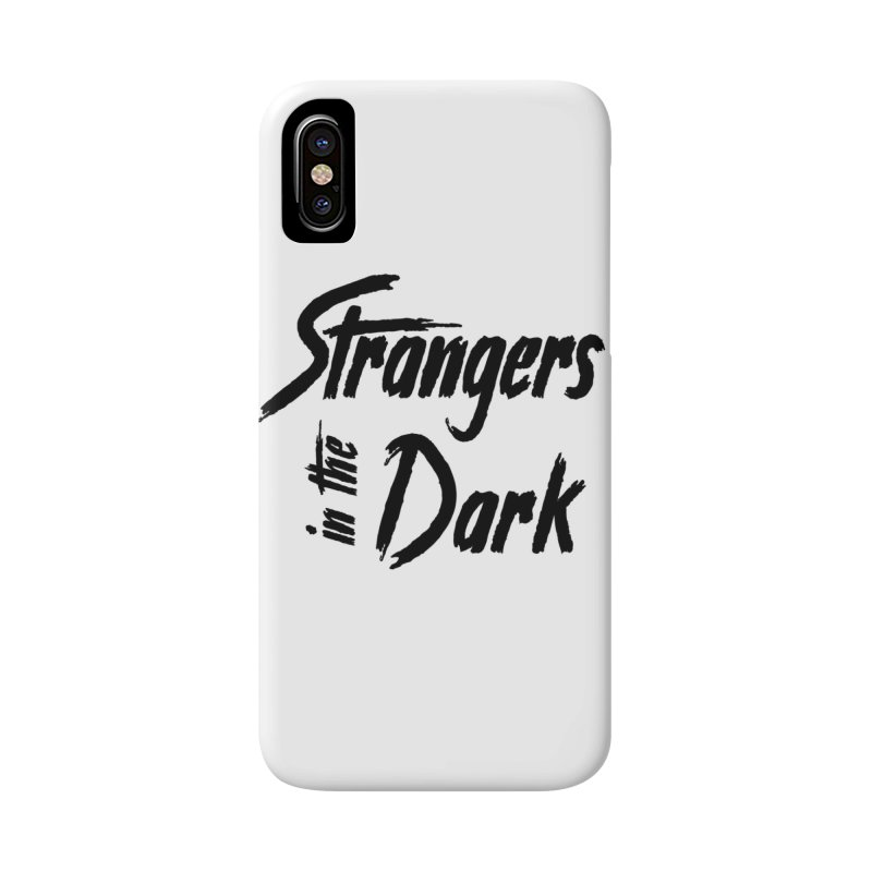 Strangers in the Dark (Black) Accessories Phone Case by Mountain View Co
