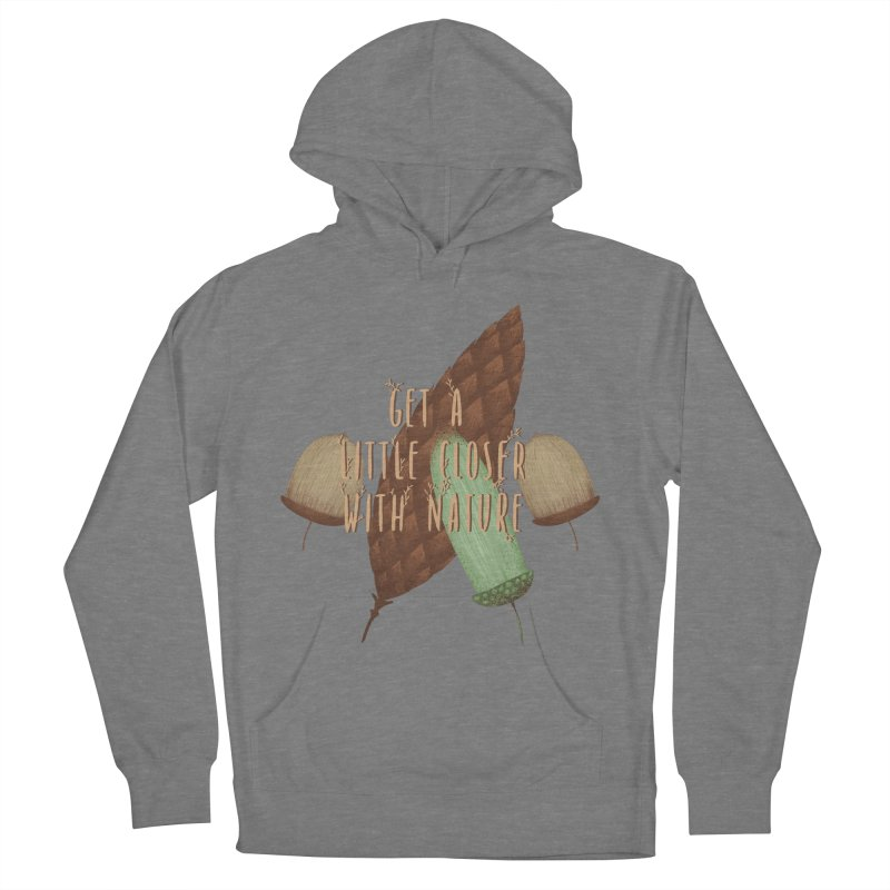 Get A Little Closer With Nature Men's French Terry Pullover Hoody by Mountain View Co