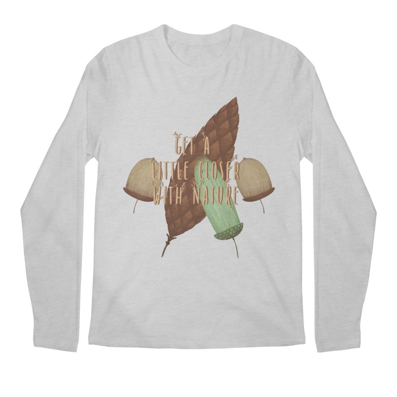Get A Little Closer With Nature Men's Regular Longsleeve T-Shirt by Mountain View Co