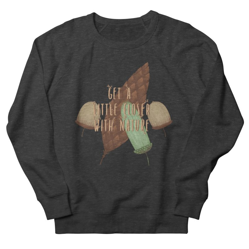 Get A Little Closer With Nature Men's French Terry Sweatshirt by Mountain View Co