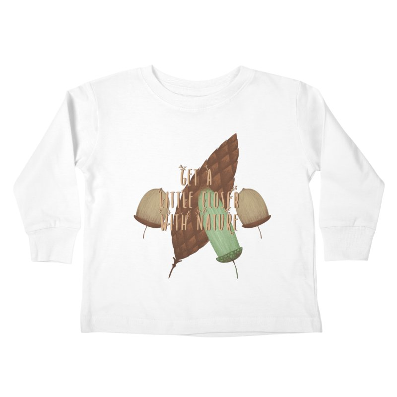 Get A Little Closer With Nature Kids Toddler Longsleeve T-Shirt by Mountain View Co