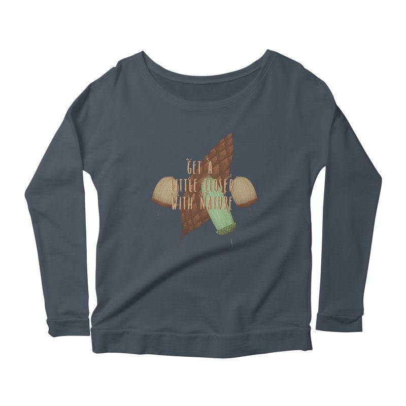 Get A Little Closer With Nature Women's Scoop Neck Longsleeve T-Shirt by Mountain View Co