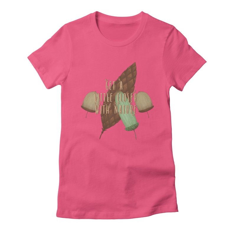 Get A Little Closer With Nature Women's Fitted T-Shirt by Mountain View Co