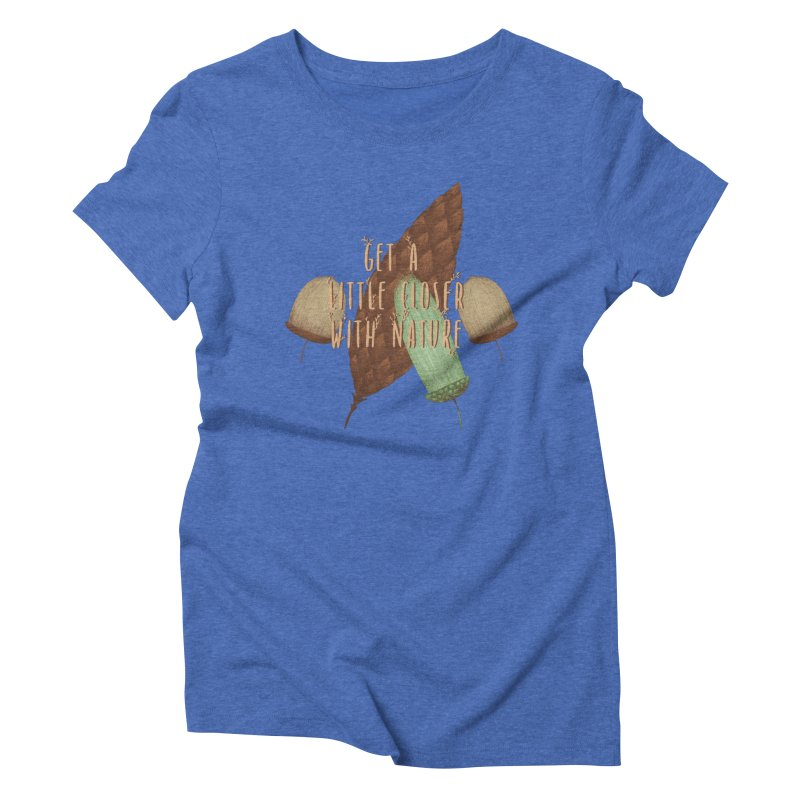 Get A Little Closer With Nature Women's Triblend T-Shirt by Mountain View Co
