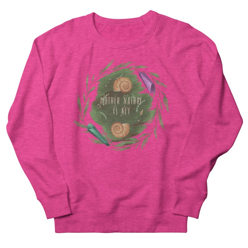 Mother Nature Is Key Women's French Terry Sweatshirt by Mountain View Co