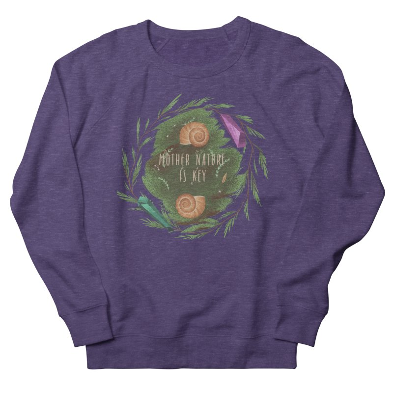 Mother Nature Is Key Men's French Terry Sweatshirt by Mountain View Co