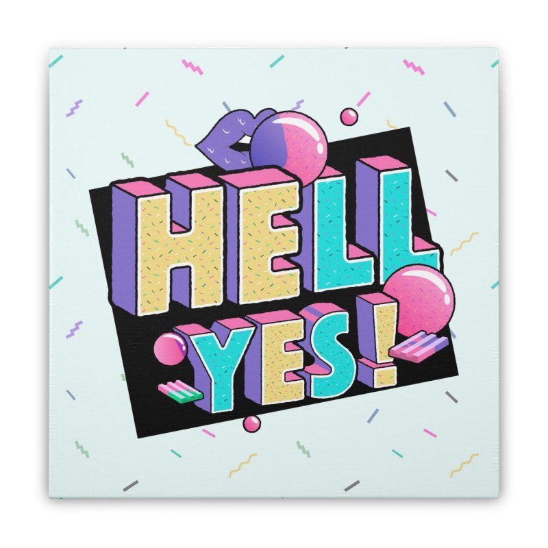 Hell Yes Home Stretched Canvas by Mountain View Co