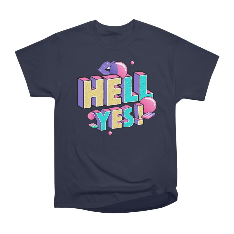 Hell Yes Women's Heavyweight Unisex T-Shirt by Mountain View Co
