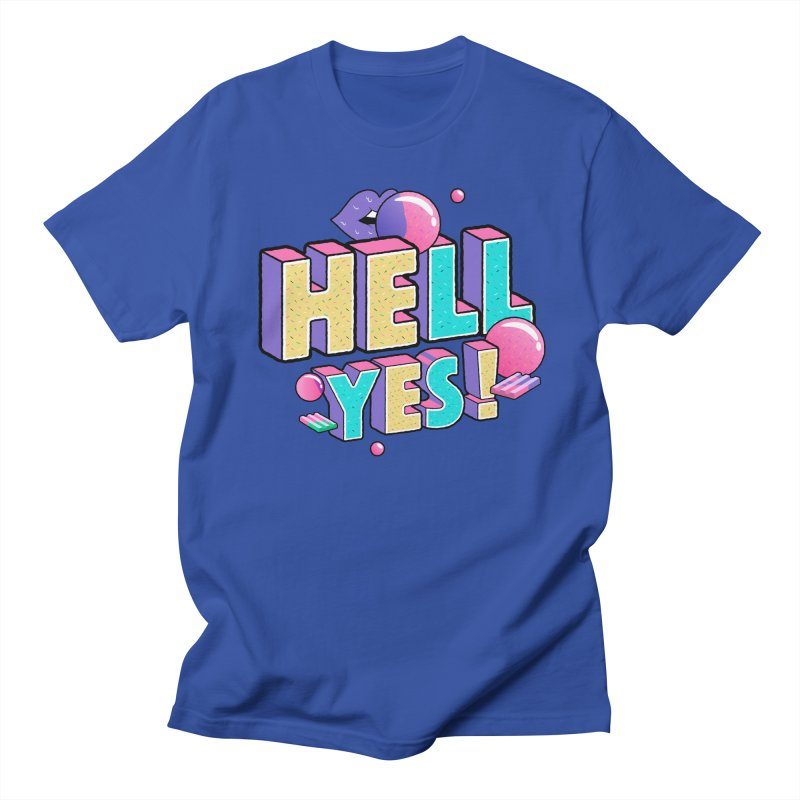 Hell Yes Women's Regular Unisex T-Shirt by Mountain View Co