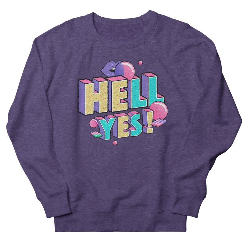 Hell Yes Men's French Terry Sweatshirt by Mountain View Co