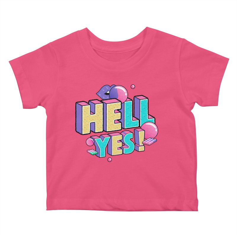 Hell Yes Kids Baby T-Shirt by Mountain View Co