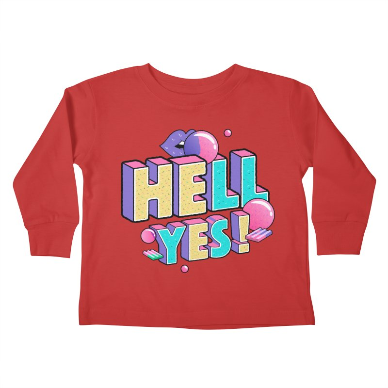 Hell Yes Kids Toddler Longsleeve T-Shirt by Mountain View Co