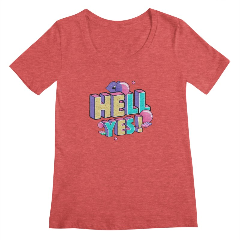 Hell Yes Women's Regular Scoop Neck by Mountain View Co