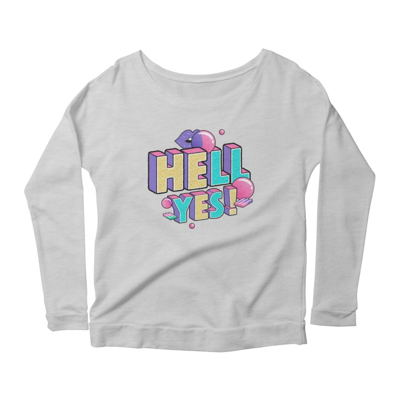 Hell Yes Women's Scoop Neck Longsleeve T-Shirt by Mountain View Co