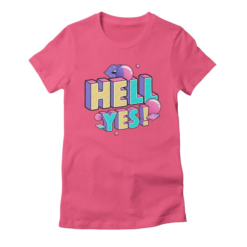 Hell Yes Women's Fitted T-Shirt by Mountain View Co