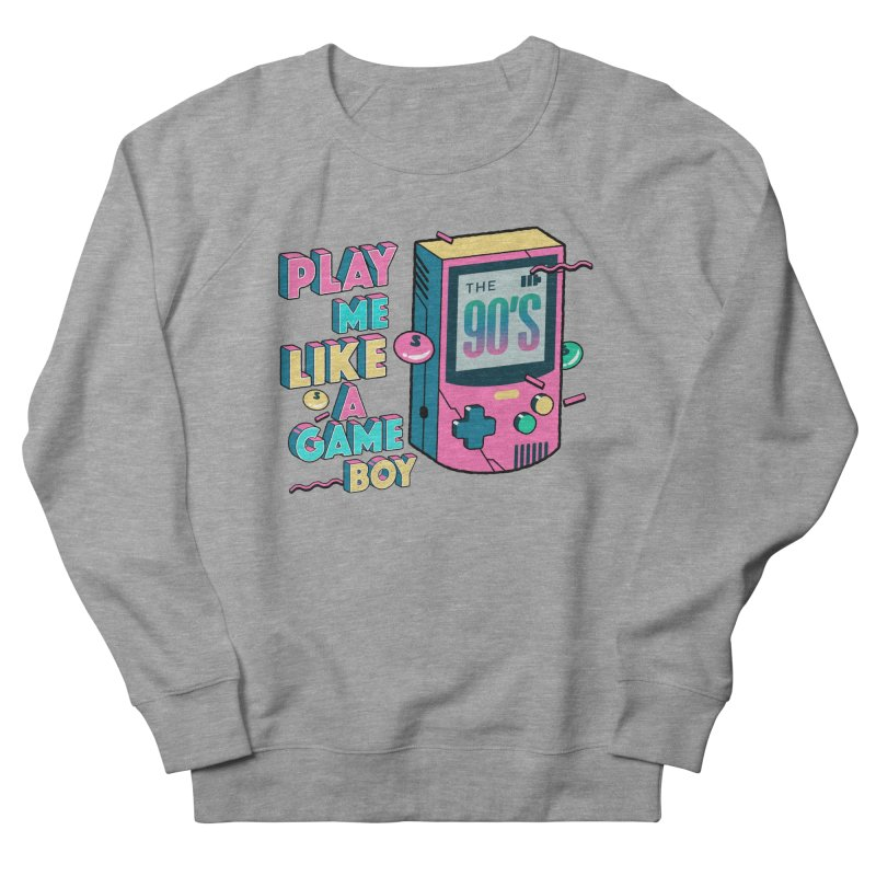 Play Me Like A Game Boy (Threadless Exclusive) Women's French Terry Sweatshirt by Mountain View Co