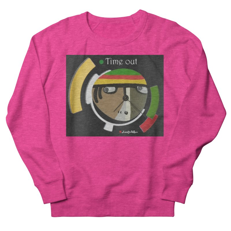 Time Out Women's French Terry Sweatshirt by Mozayic's Artist Shop