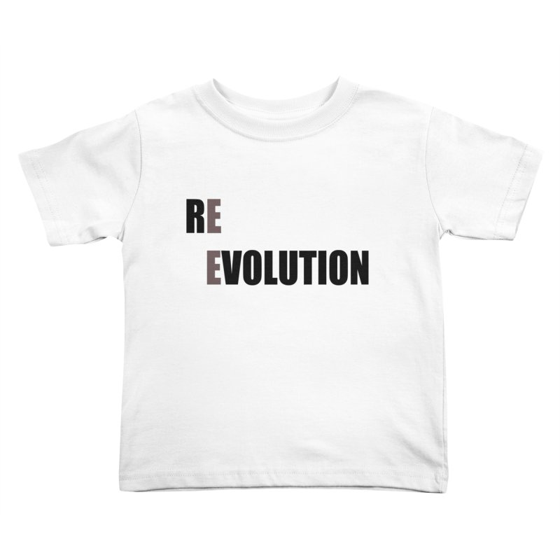 RE - EVOLUTION (Light Shirts) Kids Toddler T-Shirt by Mr Tee's Artist Shop