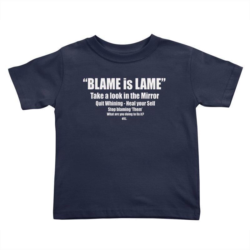 Blame is Lame (Dark Shirts) Kids Toddler T-Shirt by Mr Tee's Artist Shop