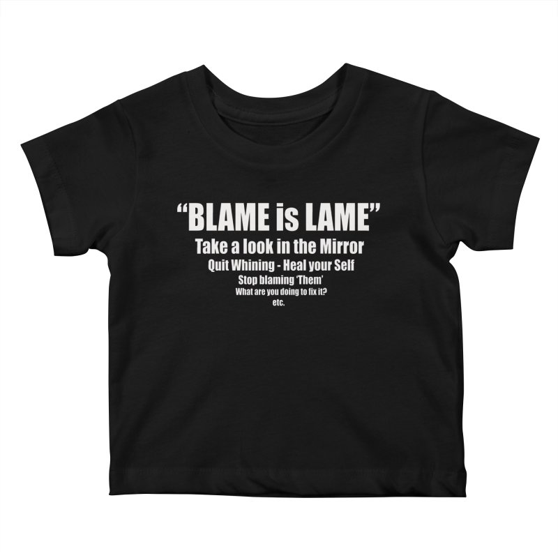 Blame is Lame (Dark Shirts) Kids Baby T-Shirt by Mr Tee's Artist Shop