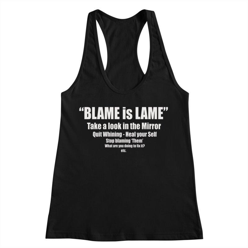 Blame is Lame (Dark Shirts) Women's Racerback Tank by Mr Tee's Artist Shop