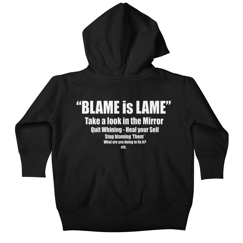 Blame is Lame (Dark Shirts) Kids Baby Zip-Up Hoody by Mr Tee's Artist Shop