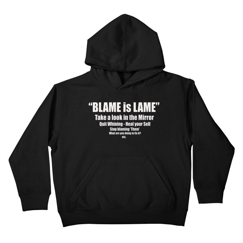 Blame is Lame (Dark Shirts) Kids Pullover Hoody by Mr Tee's Artist Shop
