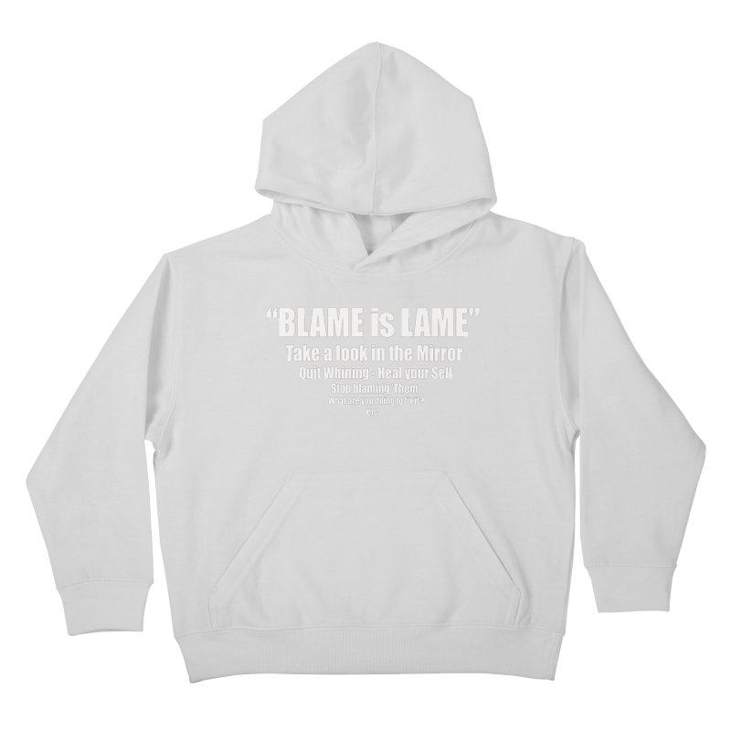 Blame is Lame (Dark Shirts) Kids Pullover Hoody by Mr Tee's Artist Shop