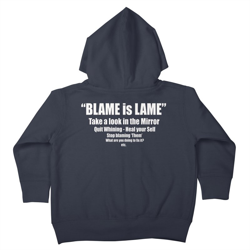 Blame is Lame (Dark Shirts) Kids Toddler Zip-Up Hoody by Mr Tee's Artist Shop