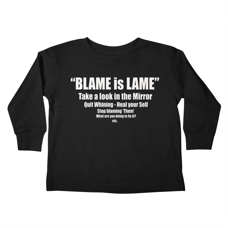 Blame is Lame (Dark Shirts) Kids Toddler Longsleeve T-Shirt by Mr Tee's Artist Shop