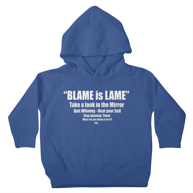 Blame is Lame (Dark Shirts) Kids Toddler Pullover Hoody by Mr Tee's Artist Shop