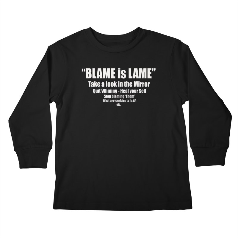 Blame is Lame (Dark Shirts) Kids Longsleeve T-Shirt by Mr Tee's Artist Shop