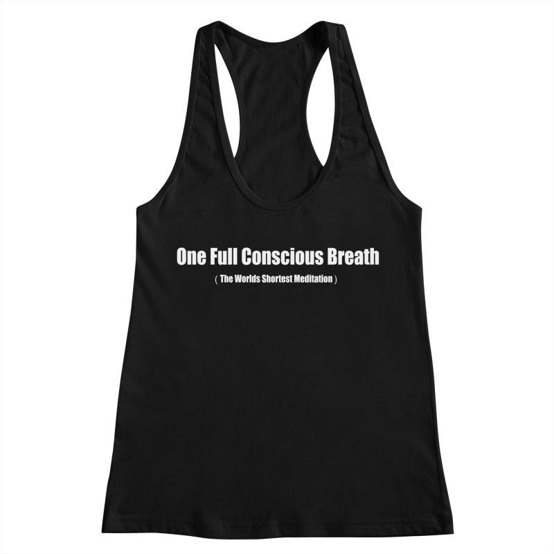 One Full Conscious Breath DARK SHIRTS Women's Racerback Tank by Mr Tee's Artist Shop