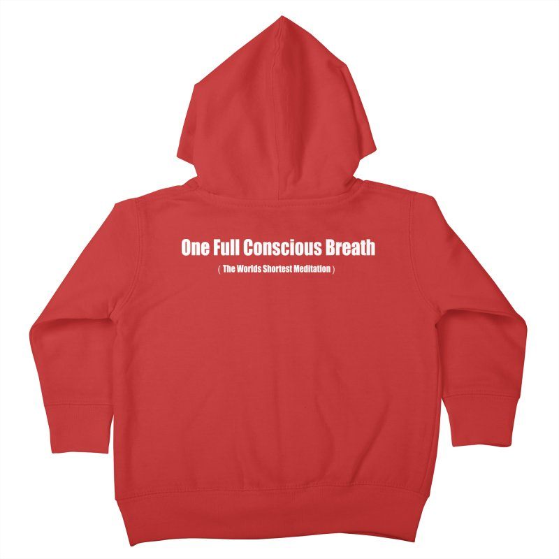 One Full Conscious Breath DARK SHIRTS Kids Toddler Zip-Up Hoody by Mr Tee's Artist Shop