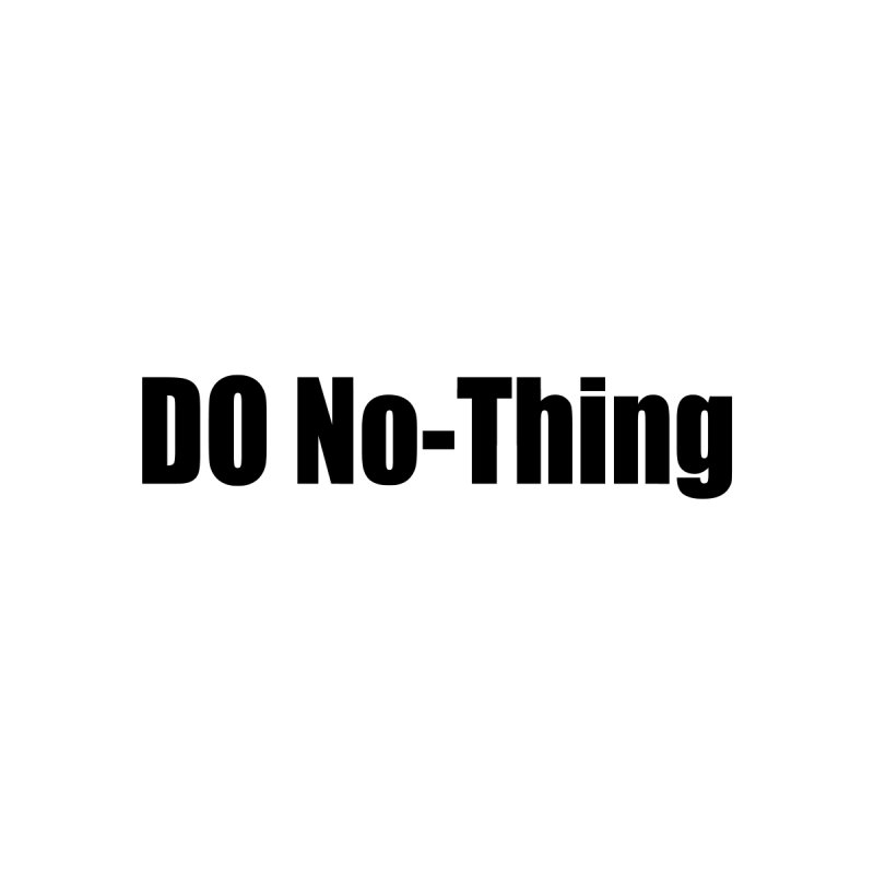 DO NO - THING Men's Sweatshirt by Mr Tee's Artist Shop