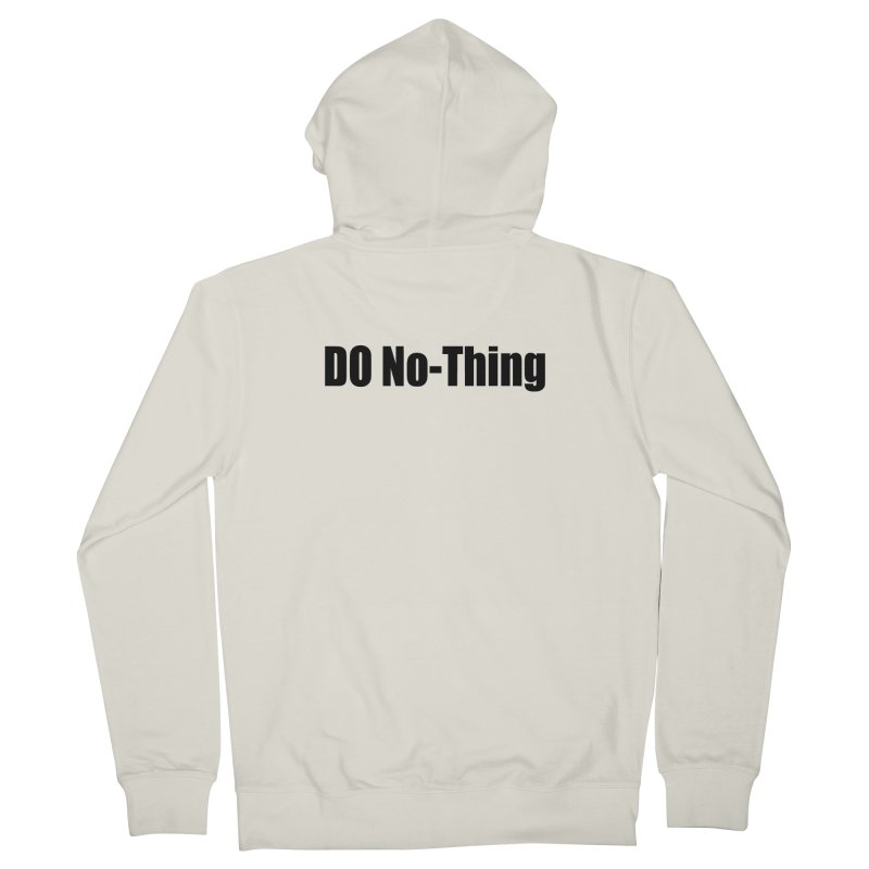 DO NO - THING Men's Zip-Up Hoody by Mr Tee's Artist Shop